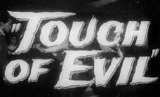 TOUCH OF EVIL-OPENING TITLE